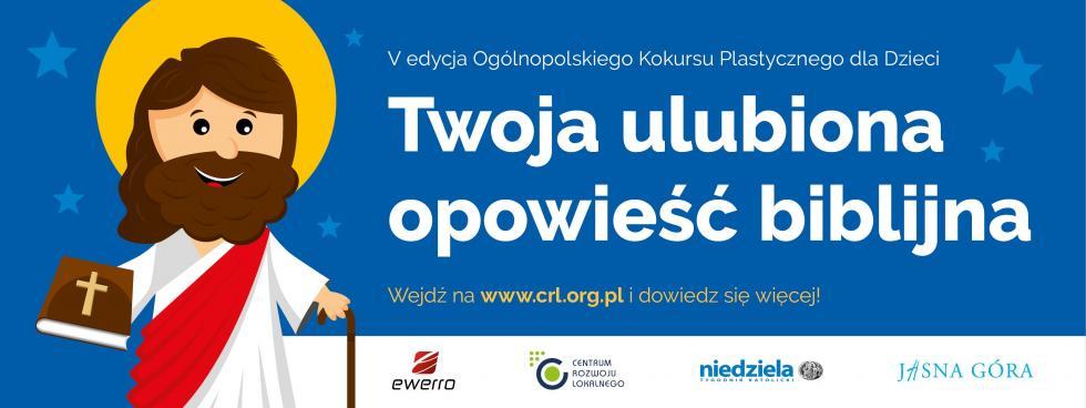 """V edycja Ogólnopolskiego Konkursu Plastycznego dla Dzieci pn. """"Twoja ulubiona opowieść biblijna""""."""